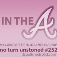 In the A Mix, My love letter to ATLANTA HIP-HOP (No Turn Unstoned #252)