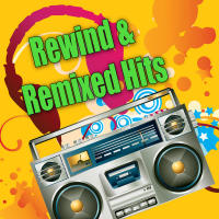 Rewind & Remixed Hits