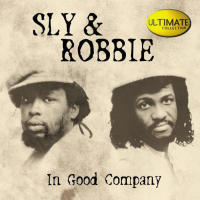 Ultimate Collection_ Sly & Robbie - In Good Company