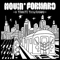 Movin' Forward - A Tribute To DJ Rashad