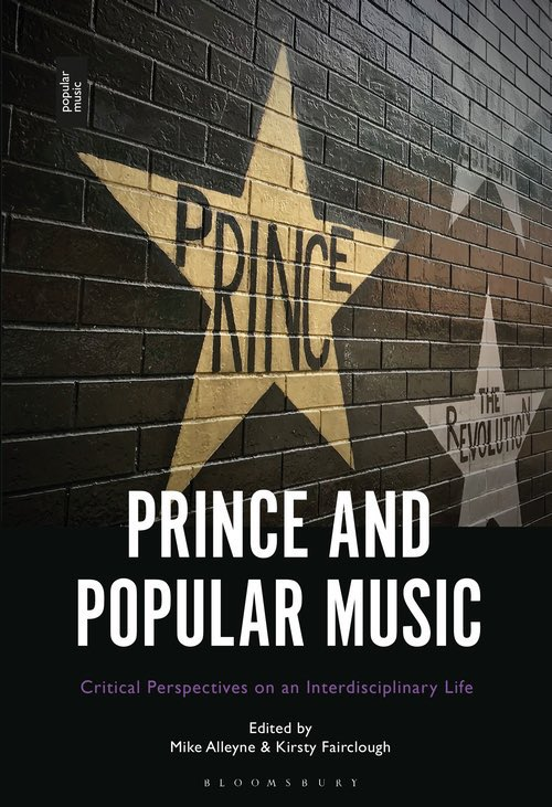 Prince and Popular Music: Critical Perspectives on an Interdisciplinary Life